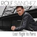 Last Flight to Paris/Rolf Sanchez