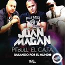 Bailando Por El Mundo feat.Pitbull,El Cata/Juan Magan