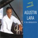 Vuelve El Maestro!/Agustín Lara