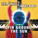 Spin Around The Sun/Majors & Minors Cast