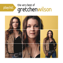 Playlist: The Very Best Of Gretchen Wilson/Gretchen Wilson