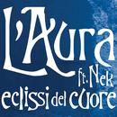 Eclissi del cuore feat.Nek/L'Aura