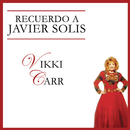 Recuerdo A Javier Solís/Vikki Carr