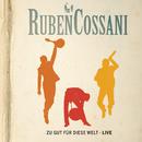 Zu gut für diese Welt/Ruben Cossani