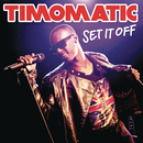 Set It Off/Timomatic