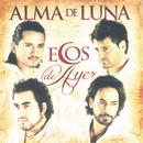 Ecos De Ayer/Alma De Luna