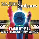 Stand By Me/Wind Beneath My Wings/Majors & Minors Cast