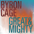 Great & Mighty/Byron Cage