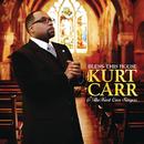 Bless This House/Kurt Carr & The Kurt Carr Singers