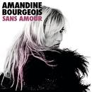 Sans Amour/Amandine Bourgeois
