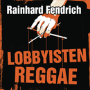 Lobbyisten-Reggae/Rainhard Fendrich