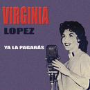 Ya La Pagarás/Virginia López