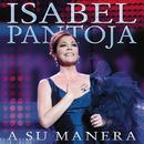 A Su Manera/Isabel Pantoja