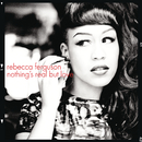 Nothing's Real But Love/Rebecca Ferguson
