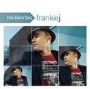 Mis Favoritas/フランキー J