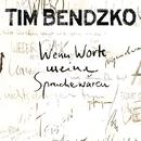 Wenn Worte meine Sprache wären/Tim Bendzko
