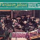 Fiesta En Jalisco/Mariachi Vargas de Tecalitlán