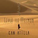 Leyla ile Mecnun/Can Atilla