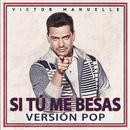 Si Tú Me Besas (Pop Version)/Víctor Manuelle