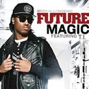 Magic (Remix) feat.T.I./Future