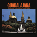 Guadalajara/Mariachi Jalisco de Pepe Villa