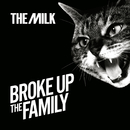 Broke Up The Family/The Milk