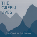 Dancing In The Snow/Green Lives