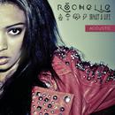 What a Life (Acoustic Version)/Rochelle
