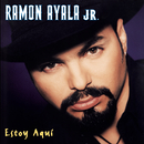 Estoy Aquí/Ramón Ayala Jr.