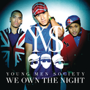 We Own The Night/Young Men Society