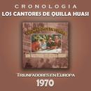 Los Cantores de Quilla Huasi Cronología - Triunfadores en Europa (1970)/Los Cantores de Quilla Huasi