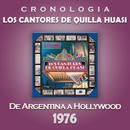 Los Cantores de Quilla Huasi Cronología - De Argentina a Hollywood (1976)/Los Cantores de Quilla Huasi