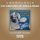 Los Cantores de Quilla Huasi Cronología - La Casa de la Luna (1978)/Los Cantores de Quilla Huasi