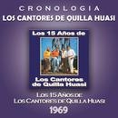 Los Cantores de Quilla Huasi Cronología - Los 15 Años de Los Cantores de Quilla Huasi (1969)/Los Cantores de Quilla Huasi