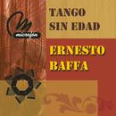 Tango Sin Edad/Ernesto Baffa