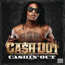 Cashin' Out/Ca$h Out