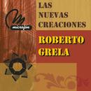 Las Nuevas Creaciones/Roberto Grela