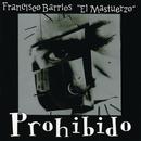 """Francisco Barrios """"El Mastuerzo""""/Francisco Barrios"""