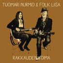 Rakkauden voima/Tuomari Nurmio & Folk-Liisa