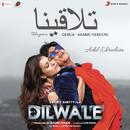"Telagena (Gerua - Arabic Version) [From ""Dilwale""]/Pritam, Adel Ebrahim & Antara Mitra"