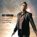 The Greatest Indonesian Love Songs/Rio Febrian