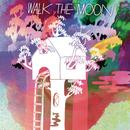 Walk The Moon/WALK THE MOON