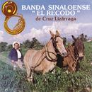 Banda Sinaloense El Recodo De Cruz Lizarraga/Banda Sinaloense el Recodo de Cruz Lizárraga