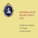 Chacha Linda y Otras Canciones/Hermanos Martínez Gil