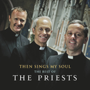 Then Sings My Soul: The Best of The Priests/The Priests