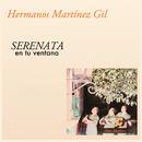 Serenata en Tu Ventana/Hermanos Martínez Gil