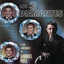 Los Tres Diamantes y las Canciones de Gabriel Ruiz/Los Tres Diamantes