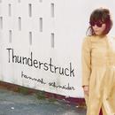 Thunderstruck (Spotify Exclusive)/Hannah Schneider