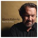 Nede For Telling/Bjørn Eidsvåg