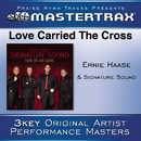 Love Carried The Cross [Performance Tracks]/Ernie Haase and Signature Sound